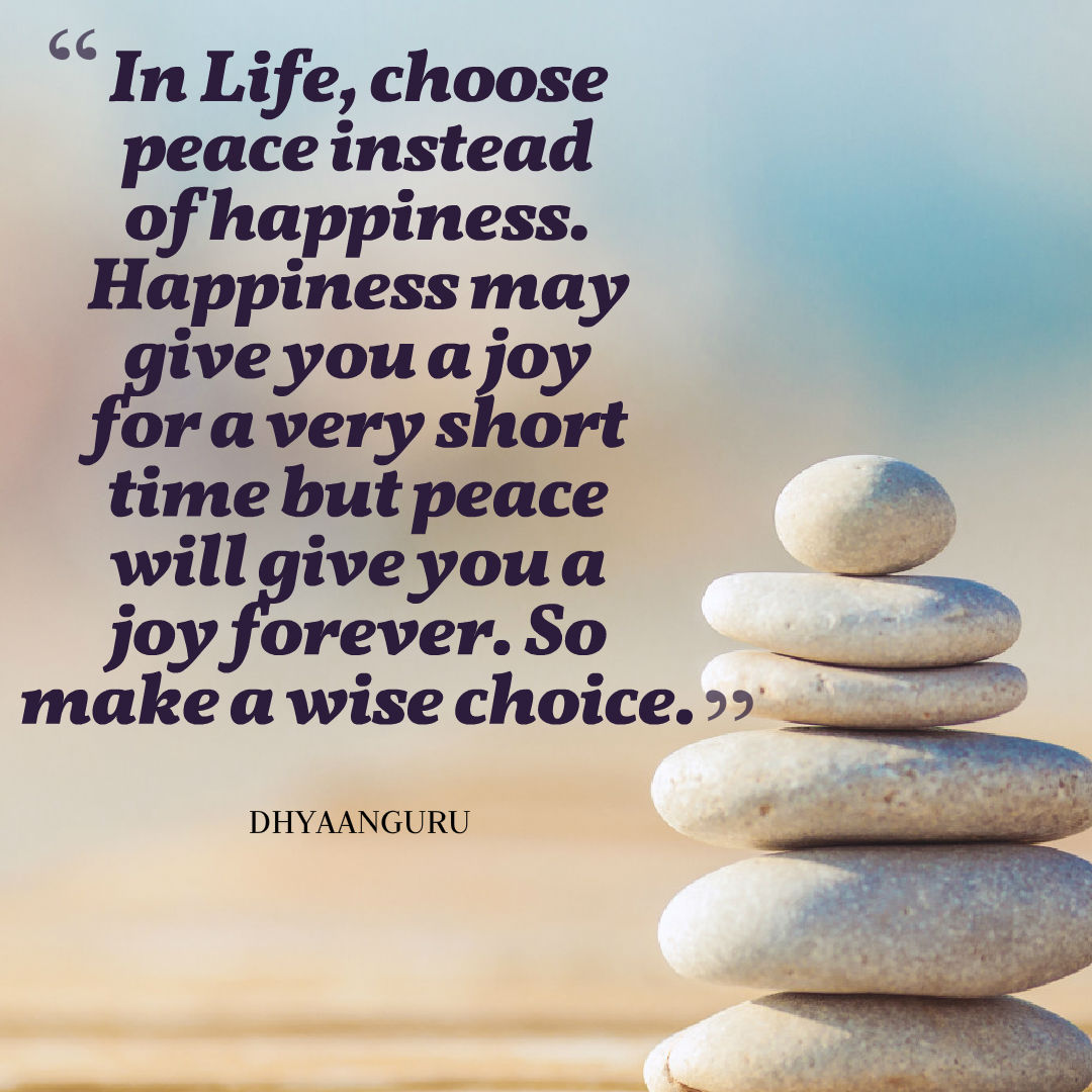 Quotes About Peace And Happiness Happiness Vs Peace   Dhyaanguru